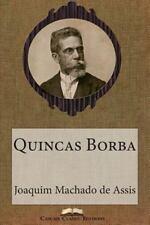 Grandes Clássicos Luso-Brasileiros: Quincas Borba by Joaquim Maria Machado de...