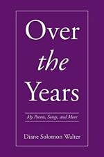 Over the Years: My Poems, Songs, and More, Walter, Solomon 9781524519391 New,,