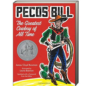 Pecos Bill: The Greatest Cowboy of All Time by James Cloyd Bowman (Paperback)