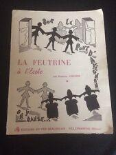 Suzanne Longère LA FEUTRINE À L'ÉCOLE Éd. du Cep Beaujolais VILLEFRANCHE