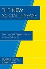 New Social Disease : From High Tech Depersonalization to Survival of the Soul...