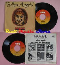 LP 45 7''ROGUE Fallen angels We could use a little rain 1976 italy CBS cd mc dvd