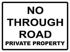 NO THROUGH ROAD PRIVATE PROPERTY - METAL SIGN - 450 X 300MM - TRAFFIC SIGN