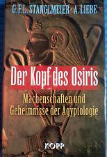 Der Kopf des Osiris Stanglmeier/Liebe Machenschaften + Geheimnisse Ägyptologie