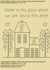 Primitive Stitchery Pattern, Home is the place where we are loved the best!