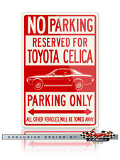Toyota Celica Hardtop Coupe 1970 - 1977 Reserved Parking 12x18 Aluminum Sign