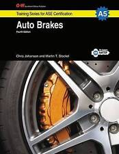 Auto Brakes, A5 (G-W Training Series for ASE Certification) by Chris Johanson