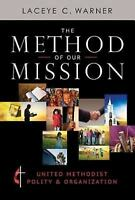 Method of Our Mission : United Methodist Polity and Organization: By Warner, ...