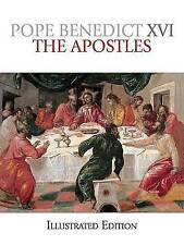 NEW The Apostles Illustrated Edition (The Apostles) by Pope Benedict XVI