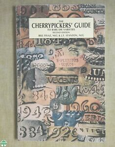 THE CHERRYPICKERS' GUIDE TO RARE DIE VARIETIES - BY: BILL FIVAZ & J.T. STANTON