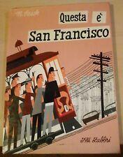 m. sasek QUESTA E' SAN FRANCISCO fratelli fabbri editori 1962 miroslav f.lli