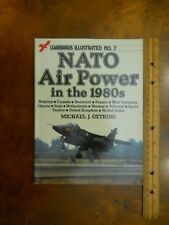 Warbirds Illustrated: NATO Air Power in the 1980's No. 7 by Michael J....