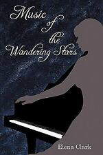 Music of the Wandering Stars by Elena Clark (2011, Paperback)