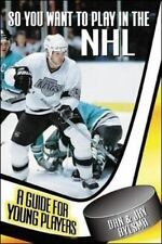 So You Want to Play in the NHL : A Guide for Young Players-ExLibrary