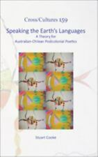 Speaking the Earth's Languages: A Theory for Australian-Chilean Postcolonial