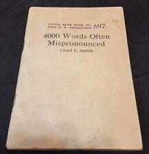 1920's 4000 WORDS OFTEN MISPRONOUNCED by LLOYD SMITH Little Blue Book #697