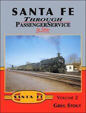 Santa Fe Through Passenger Service In Color Volume 2 / Railroad