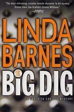 Carlotta Carlyle Mysteries: THE BIG DIG by Linda Barnes (2002, Hardcover)