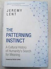 THE PATTERNING INSTINCT By Jeremy Lent 2017 Hardback Book - O06