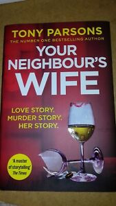 Your Neighbour's Wife by Tony Parsons. Hardback book 2021.