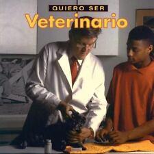 Quiero ser Veterinario Spanish Edition