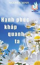 Hanh Phuc Khap Quanh Ta : Ban in Nam 2017 by Nguyen Nguyen Minh (2017,...