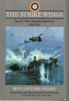 "ROY CONYERS NESBIT - ""THE STRIKE WINGS"" - WWII ANTI-SHIPPING SQUADRONS PB (1995)"