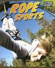 Extreme Sports Ser.: Rope Sports by Ellen Labrecque (2011, Hardcover)