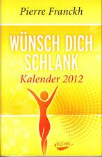 Franckh, Pierre – Wünsch dich schlank KALENDER 2012 neu