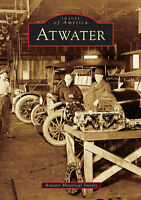 Atwater [Images of America] [CA] [Arcadia Publishing]