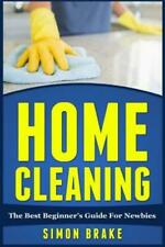 Home Cleaning: The Best Beginner's Guide Fer Newbies
