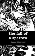 The Fall of a Sparrow by Katrina Guarascio (2014, Paperback)