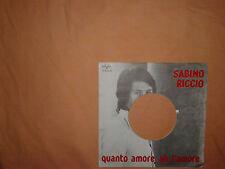 Sabino Riccio-Quanto Amore, Ah L'Amore–Copertina Forata Per Disco Vinile 45 Giri