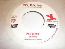 Pat Bowie 45 Joey Joey Joey PRESTIGE