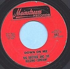 "BIG BROTHER AND THE HOLDING COMPANY - MAINSTREAM 662 ""DOWN ON ME""/ FREE SHIPPING"