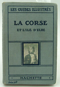 Les Guides Illustrés - La Corse et l'île d'Elbe - Hachette - 1925 - TBE