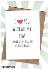 Funny Greetings Card/ Birthday/ Anniversary/ Humour /VALENTINES DAY - All my bum