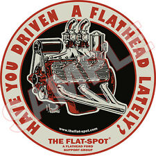 Have You Drivin A Flathead Lately? Hot Rod Classic Car Sticker V8 Engine Ford