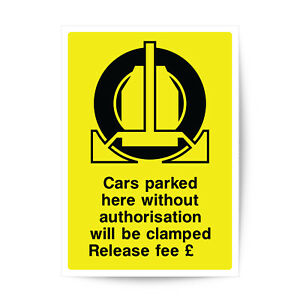 CARS PARKED HERE WITHOUT AUTHORISATION  CLAMPED RELEASE FEE SIGN STICKER P2308