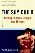 Shy Child: Helping Children Triumph Over Shyness (Paperback or Softback)