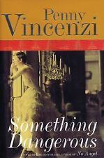 Something Dangerous by Penny Vincenzi (2005, Paperback)
