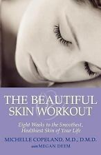 The Beautiful Skin Workout: Eight Weeks to the Smoothest, Healthiest Skin of You