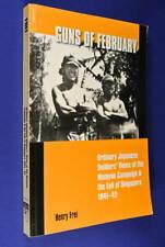 GUNS OF FEBRUARY Henry Frei JAPANESE SOLDIERS VIEWS MALAYA FALL OF SINGAPORE WW2