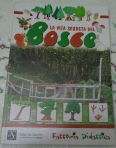 FATTORIA DIDATTICA LA VITA SEGRETA DEL BOSCO DI RENZO ZANONI EDIZ.ARSENALE 2008