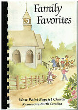 *KANNAPOLIS NC 1992 WEST POINT BAPTIST CHURCH COOK BOOK *FAMILY FAVORITES *LOCAL