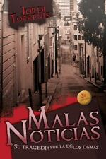 Malas noticias: Su tragedia fue la de los demás (Spanish Edition)