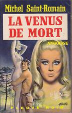 C1 Michel SAINT ROMAIN La VENUS DE MORT EO FN Angoisse 1972 EPUISE Port Inclus