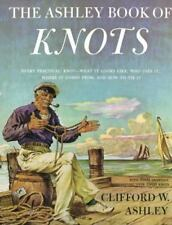 Ashley Book of Knots: Every Practical Knot--What It Looks Like, Who Uses It, Whe