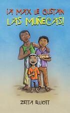 A Max le Gustan Las Munecas by Zetta Elliott (2015, Paperback)