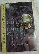 GIFTS OF CHILD CHRIST AND OTHER STORIES AND FAIRY TALES - George MacDonald 1976